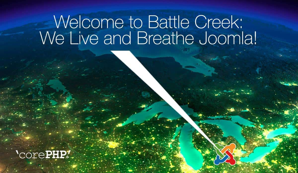 Battle Creek, Michigan - home to 'corePHP' and the unofficial Joomla headquarters